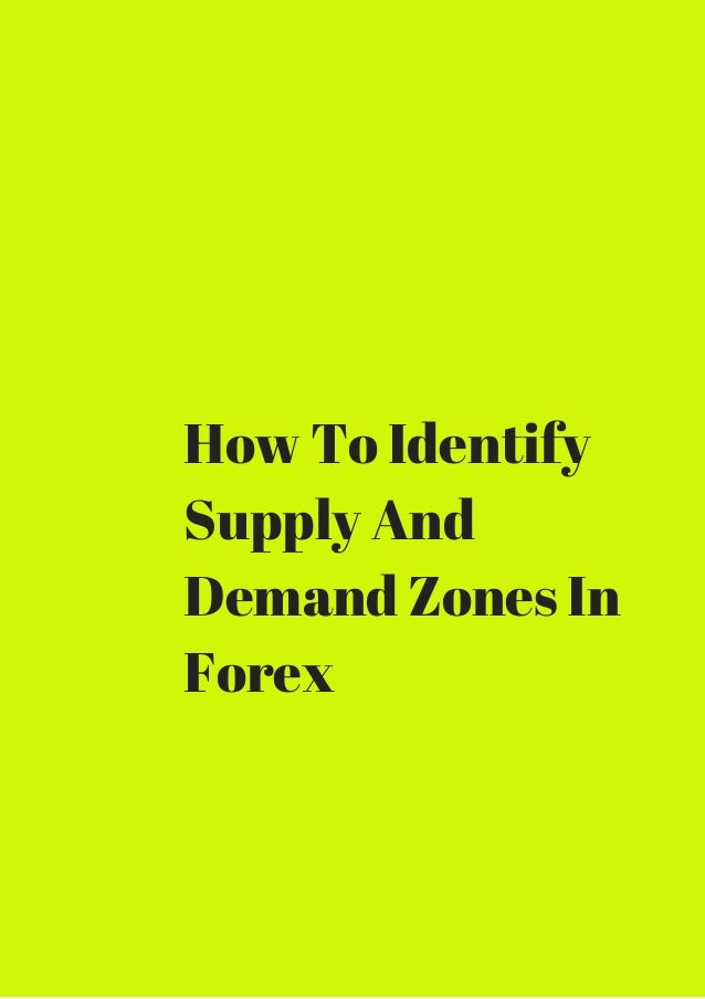How to identify supply and demand zones in forex