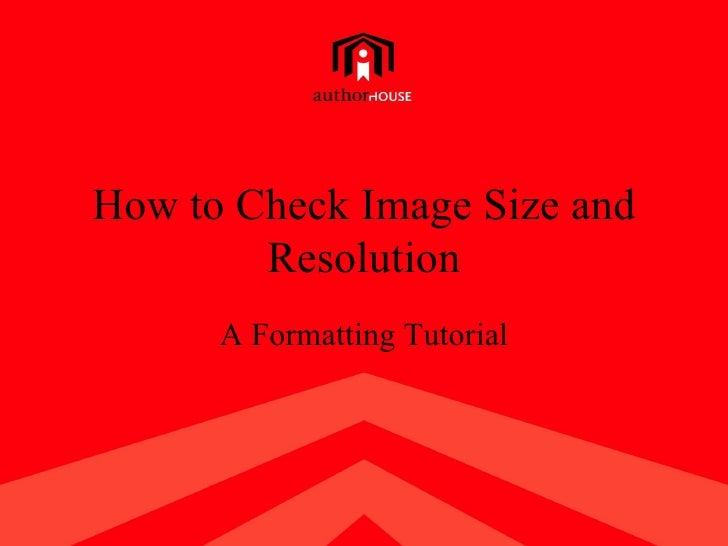 How to Check Image Size and Resolution A Formatting Tutorial