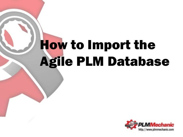 How to Import theAgile PLM Database