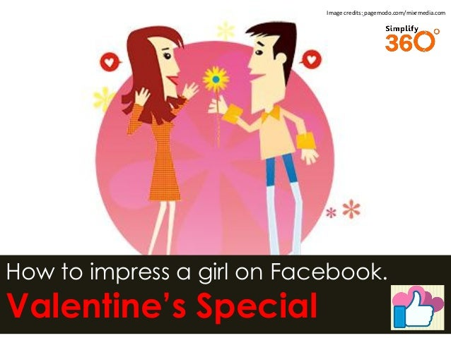 How to impress a girl on Facebook. Valentine's Special