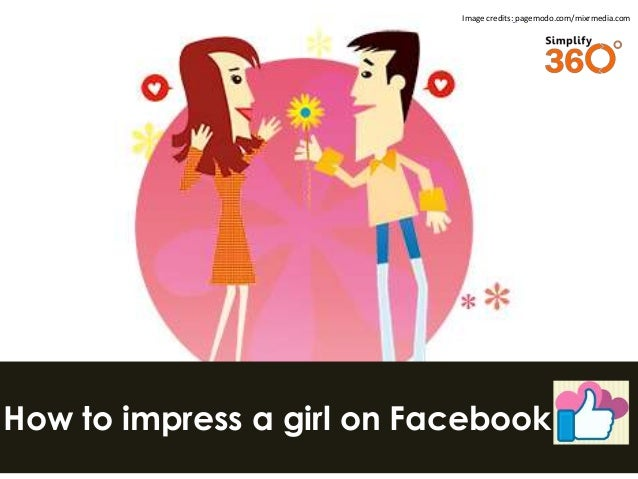 [Report] How to Impress a Girl on Facebook by Simplify360