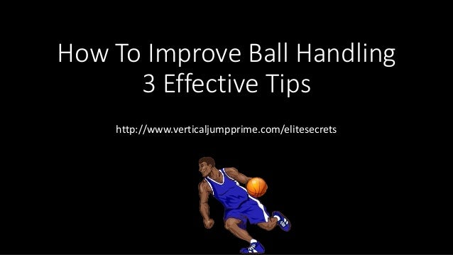 How To Improve Ball Handling 3 Effective Tips http://www.verticaljumpprime.com/elitesecrets