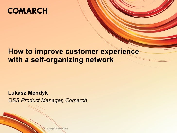How to improve customer experience with a self organizing network