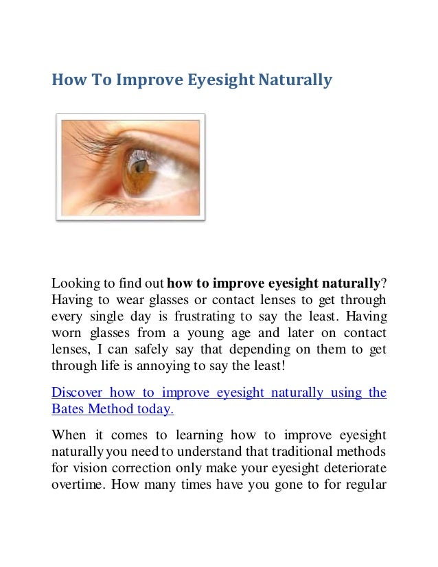 How To Improve Eyesight Naturally Looking to find out how to improve eyesight naturally? Having to wear glasses or contact...