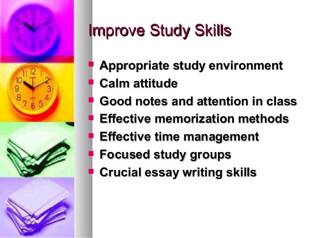 study skills essay Studying is an act or a process, of applying one's mind towards acquiring or increasing knowledge, skills or understanding however there is no hard and fast rule.