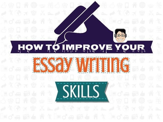 improving essay writing skills Suggestions on how to improve your dissemination is a crucial part of the research and writing skills weeklyessaycom makes essay writing a piece.