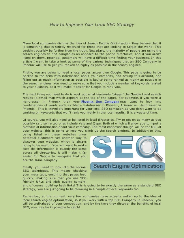 How to Improve Your Local SEO StrategyMany local companies dismiss the idea of Search Engine Optimization; they believe th...