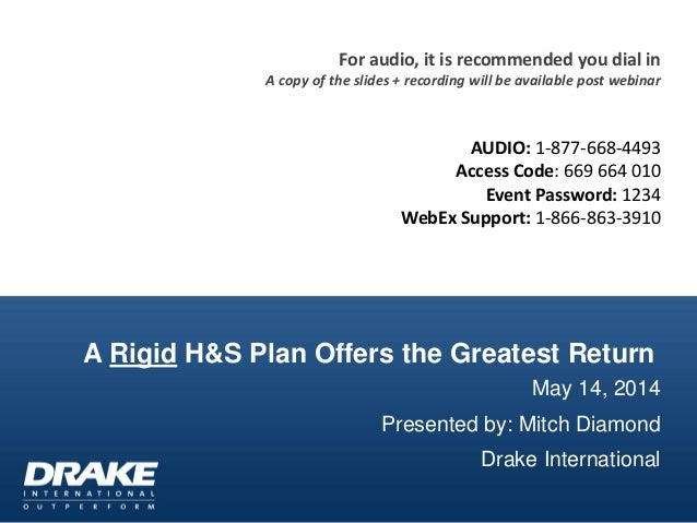 A Rigid H&S Plan Offers the Greatest Return May 14, 2014 Presented by: Mitch Diamond Drake International For audio, it is ...