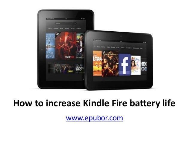 How to increase Kindle Fire battery life www.epubor.com