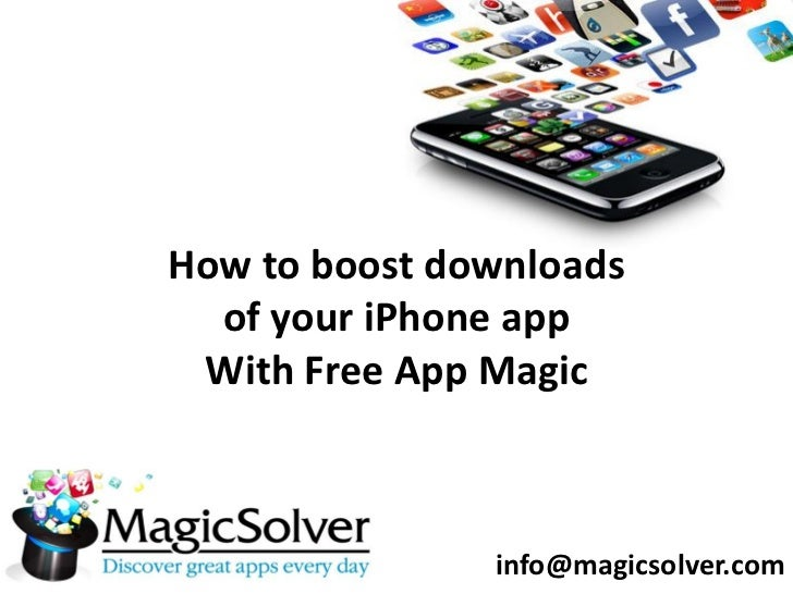 How to boost downloads  of your iPhone app With Free App Magic               info@magicsolver.com