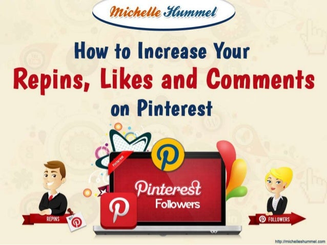 How to Increase Your Repins, Likes and Comments on Pinterest