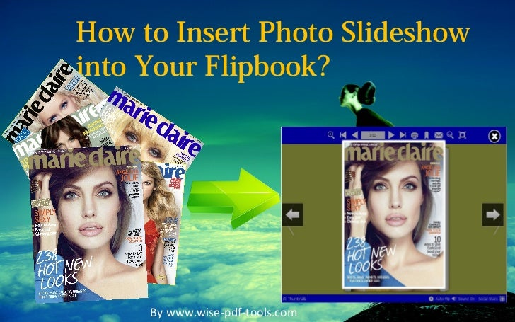 How to Insert Photo Slideshowinto Your Flipbook?     By www.wise-pdf-tools.com