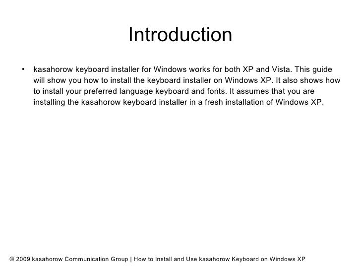 Introduction    ●        kasahorow keyboard installer for Windows works for both XP and Vista. This guide        will show...