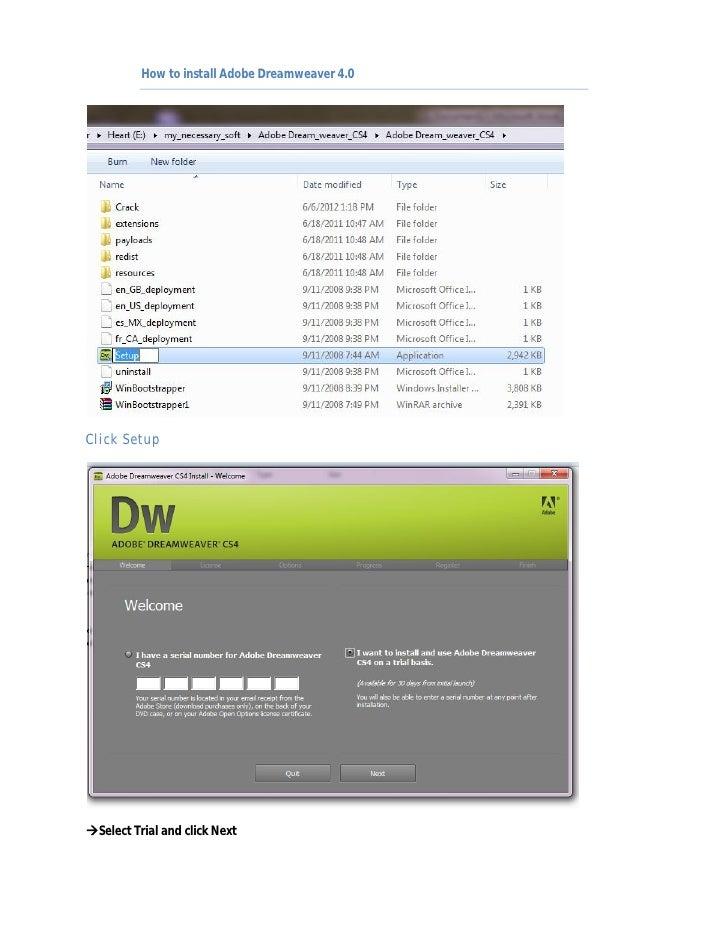 How to install Adobe Dreamweaver 4.0Click SetupSelect Trial and click Next