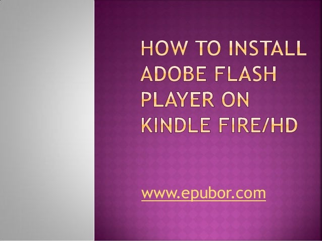 How to install adobe flash player on kindle fire