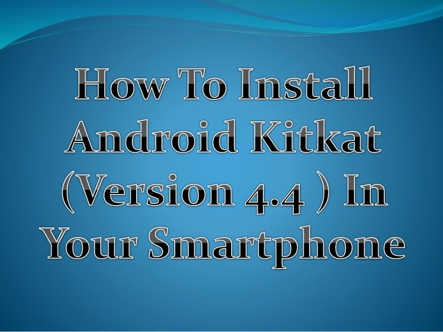 Andoid kitkat accompany additional options. it's finally free within the market and is offered for you to launch it in you...