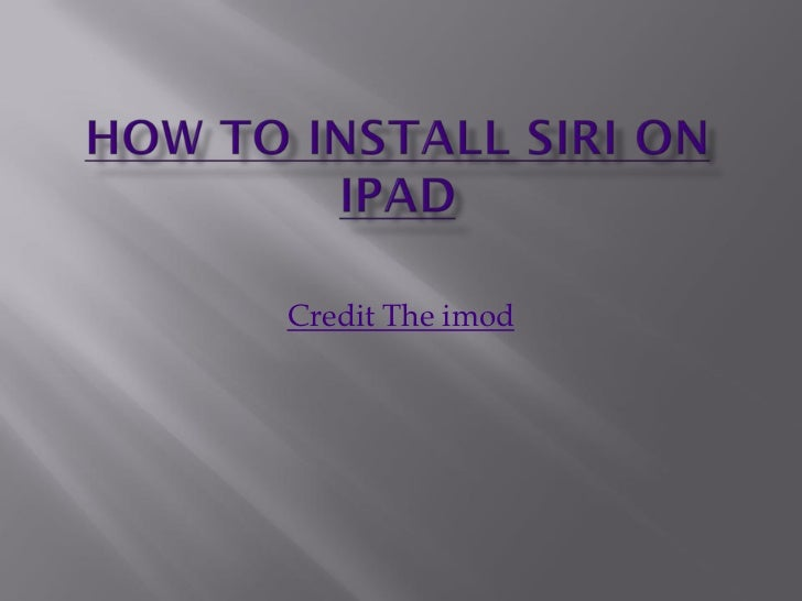 How to Install Siri on iPad
