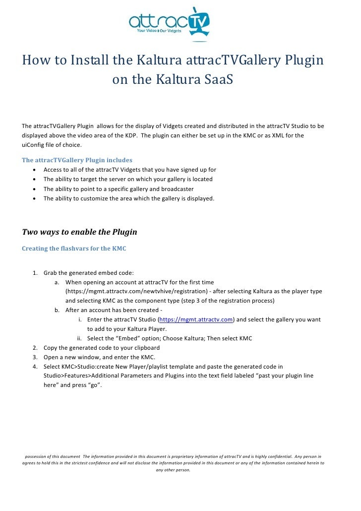 How to Install the Kaltura attracTVGallery Plugin               on the Kaltura SaaSThe attracTVGallery Plugin allows for t...