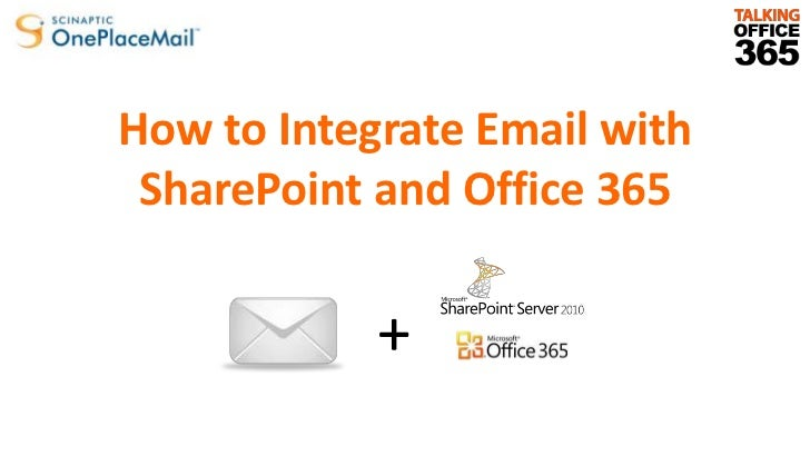 How to Integrate Email with SharePoint and Office 365<br />+<br />