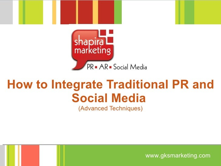 How to integrate traditional PR and Social Media: Advanced Techniques Sept 2010