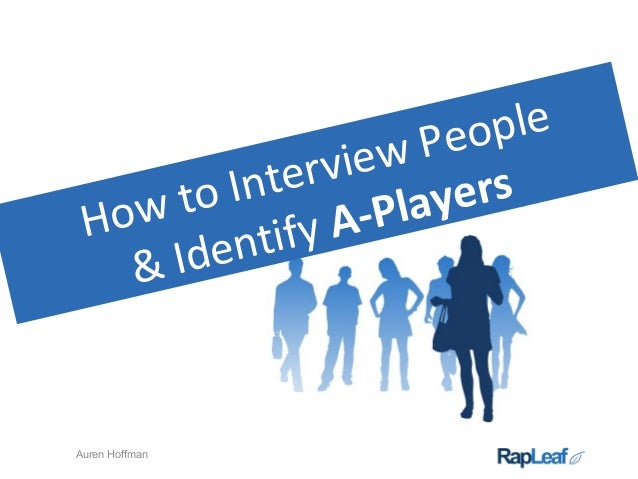How to Interview People & Identify A-Players Auren Hoffman