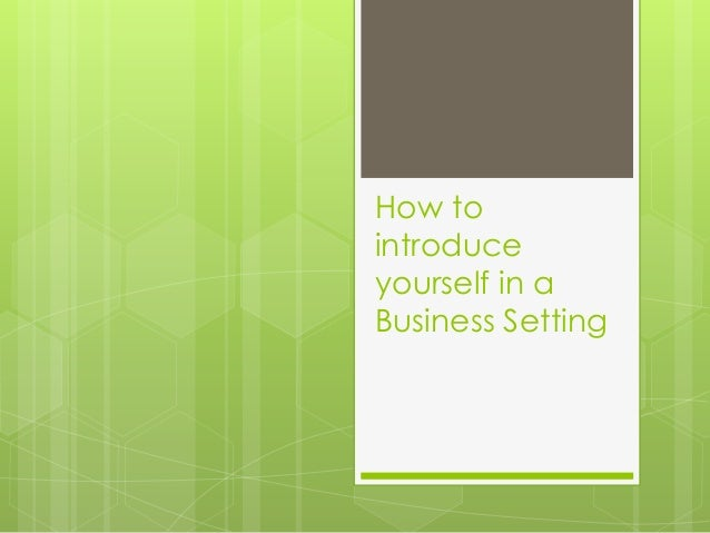 How to introduce yourself in a Business Setting