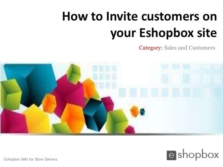 How to Invite customers on                                         your Eshopbox site                                     ...