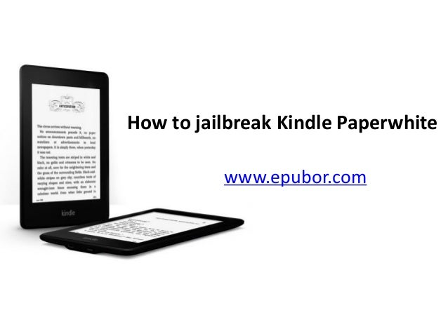 How to jailbreak Kindle Paperwhite www.epubor.com
