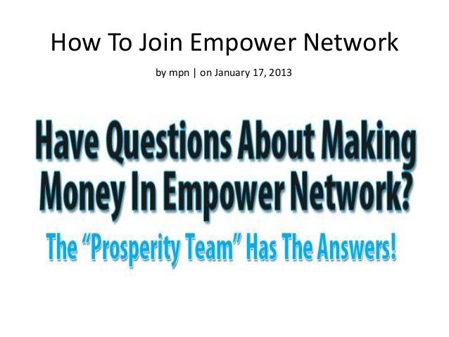 How To Join Empower Network        by mpn | on January 17, 2013