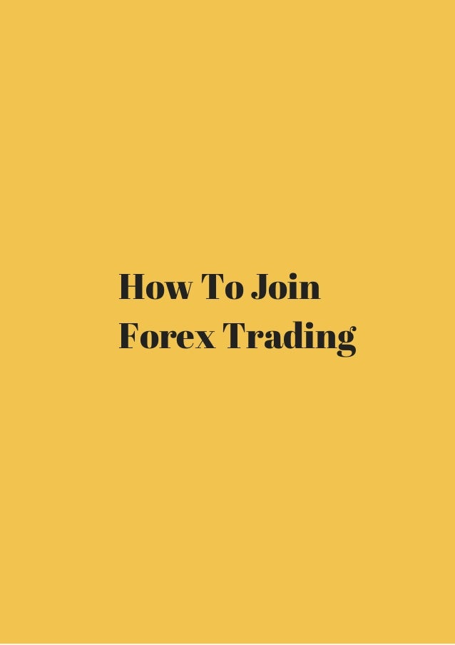 How to join forex