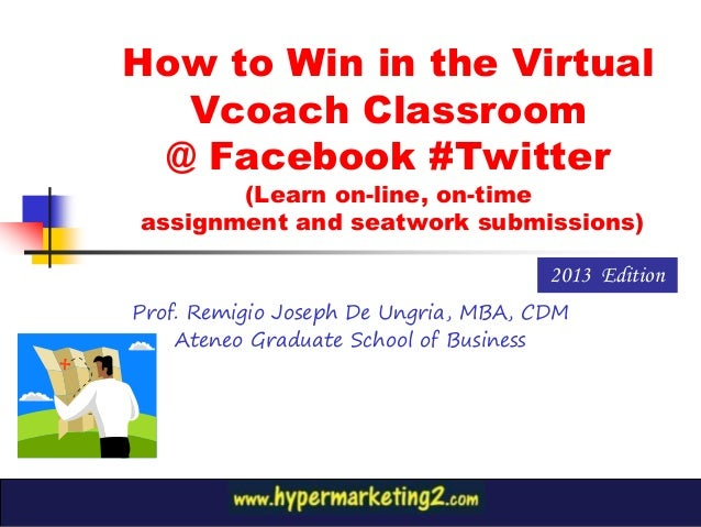 How to Win in the Virtual  Vcoach Classroom @ Facebook #Twitter       (Learn on-line, on-timeassignment and seatwork submi...