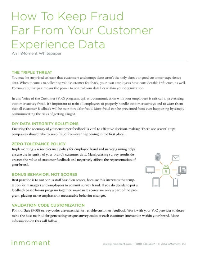 How To Keep Fraud Far From Your Customer Experience Data An InMoment Whitepaper THE TRIPLE THREAT You may be surprised to ...