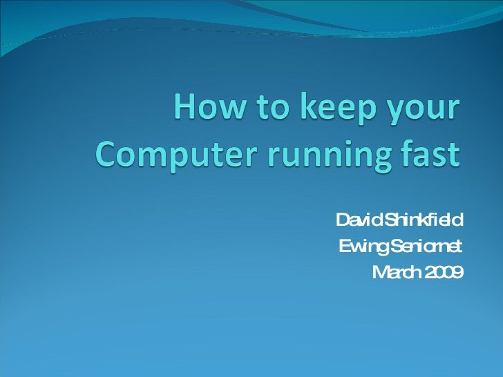 How To Keep Your Computer Running Fast