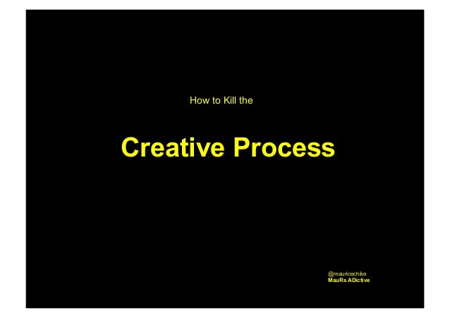 How to kill a creative process : An Advertising guide on managing creativity