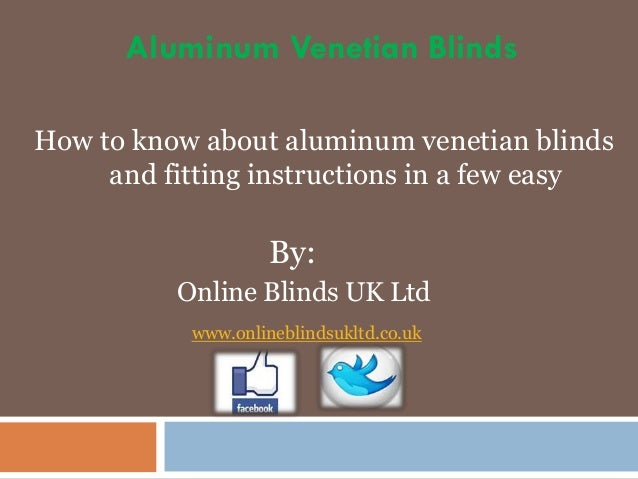 Aluminum Venetian Blinds How to know about aluminum venetian blinds and fitting instructions in a few easy  By: Online Bli...