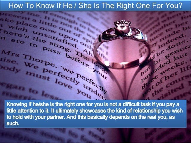 How to know if He / She is the Right One for You?