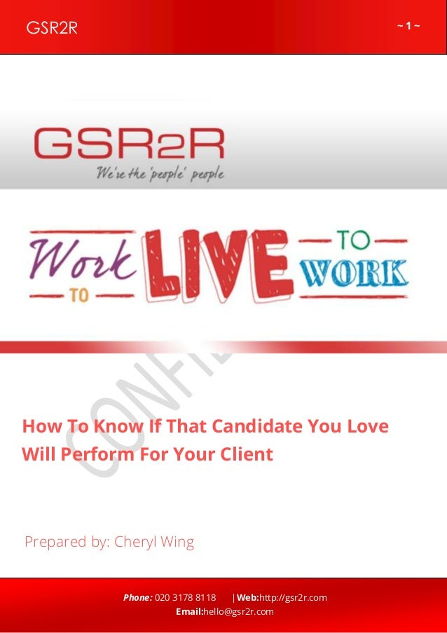 ~ 1 ~GSR2R Phone: 020 3178 8118 |Web:http://gsr2r.com Email:hello@gsr2r.com z How To Know If That Candidate You Love Will ...