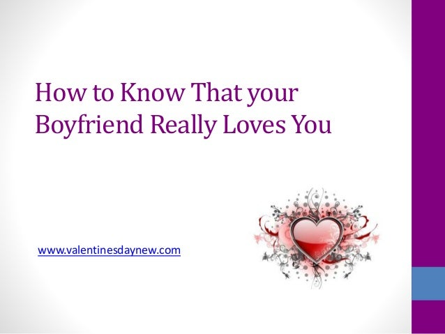 signs your boyfriend really love with