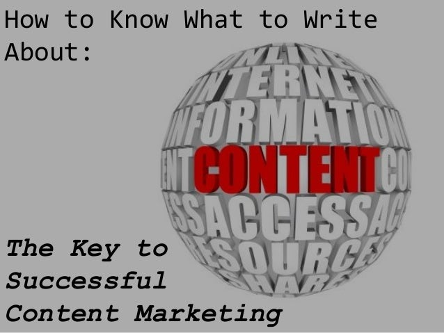 How to Know What to Write About:  The Key to Successful Content Marketing