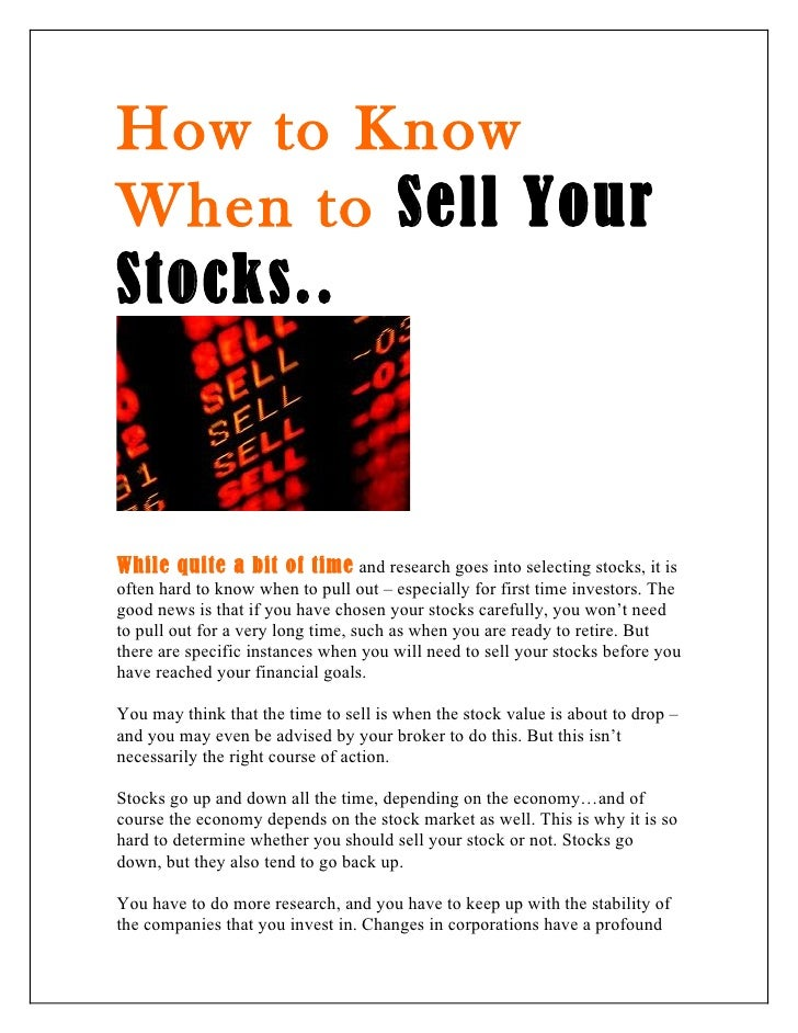 How to KnowWhen to Sell YourStocks..While quite a bit of time and research goes into selecting stocks, it isoften hard to ...