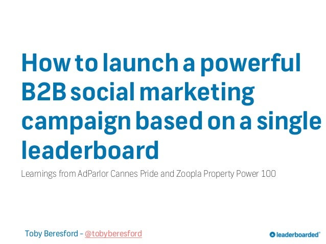 How to launch a powerful B2B social marketing campaign based on a single leaderboard Learnings from AdParlor Cannes Pride ...