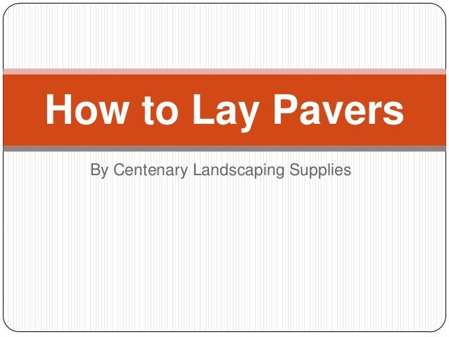 By Centenary Landscaping Supplies How to Lay Pavers