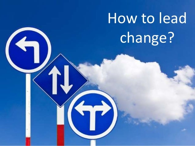 How to lead organisational change successfully?