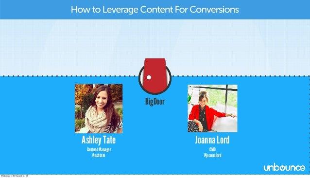 BigDoor  Ashley Tate Content Manager @ashtate  Wednesday, 20 November, 13  Joanna Lord CMO @joannalord