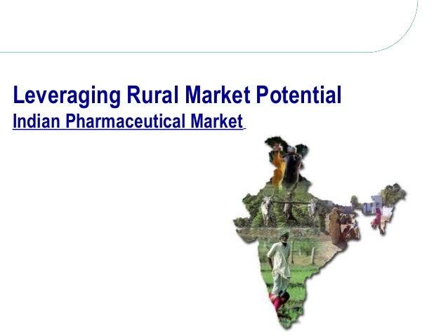 Leveraging Rural Market Potential Indian Pharmaceutical Market