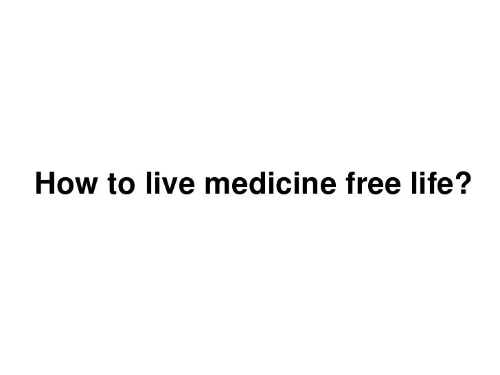 How to live medicine free life