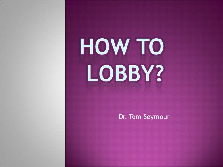 How to lobby_-_dr._seymour
