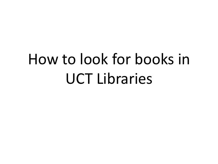 How to look for books in     UCT Libraries