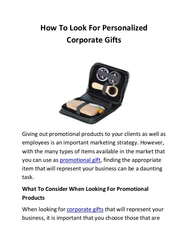 How To Look For Personalized Corporate Gifts Giving out promotional products to your clients as well as employees is an im...