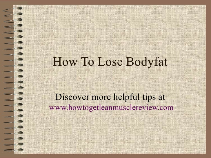 How To Lose Bodyfat